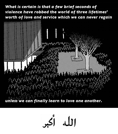 IMAGE: A view from above of the Pit, a gathering space on UNC campus, filled with people attending a candlelight vigil. TEXT:'What is certain is that a few brief seconds of violence have robbed the world of three lifetimes' worth of love and service which we can never regain, unless we can finally learn to love one another.' TEXT: in Arabic Script, the Takbir (Allahu Akbar) appears at the very bottom of the image.